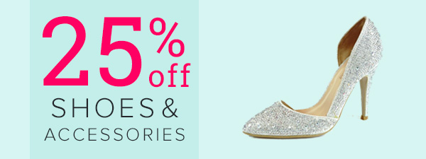 25% off Shoes and Accessories